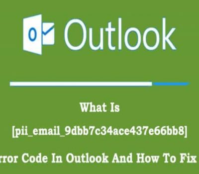 [pii_email_9dbb7c34ace437e66bb8] Error Fixed With Easy Tips