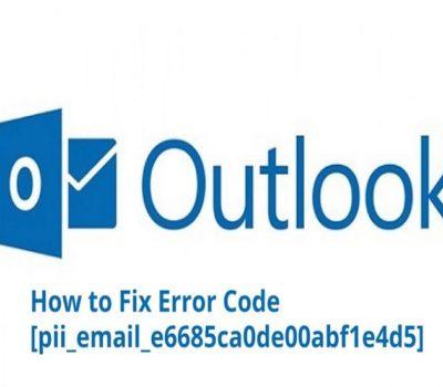 How to Solve [pii_email_e6685ca0de00abf1e4d5] Error Code